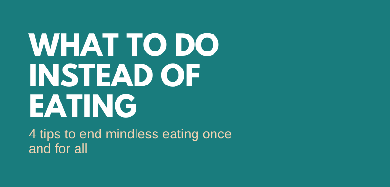 4 tips to end mindless eating once and for all