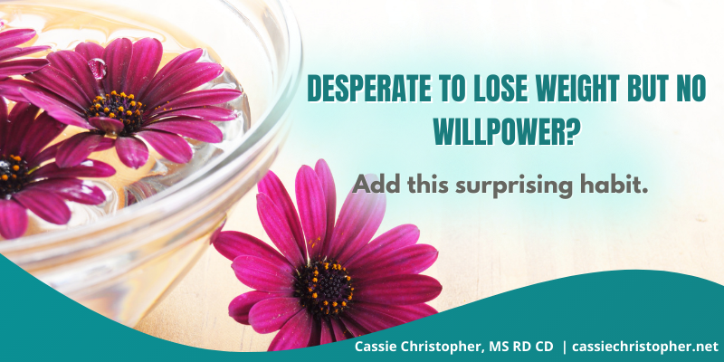 Desperate to lose weight but no willpower? Add this surprising habit.