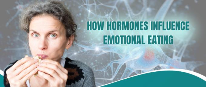 How hormones influence emotional eating